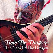 The Year of the Dragon by Here Be Dragons