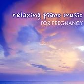 Relaxing Piano Music for Pregnancy - Soothing Sounds of Nature and Instrumental Songs by Various Artists