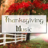 Best Thanksgiving Music: your Perfect Playlist for your Special Holiday by Thanksgiving Music Specialists