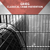 Grieg: Classical Crime Prevention by Florian Henschel