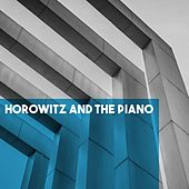 Horowitz and the Piano by Various Artists