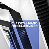 Classical Piano For Exam Revision by Various Artists