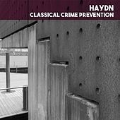 Haydn: Classical Crime Prevention by Various Artists
