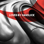 Loved by Hanslick by Various Artists
