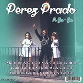 Perez Prado a Go Go by Perez Prado