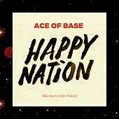 Happy Nation (dZintars lEja Remix) by Ace Of Base
