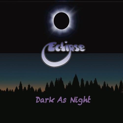 Dark as Night by Eclipse