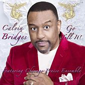 Go Tell It (feat. Chicago Praise Ensemble) by Calvin Bridges