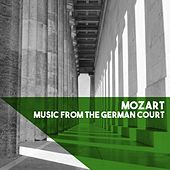 Mozart: Music from the German Court by Various Artists