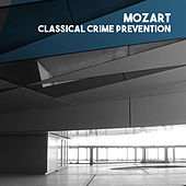 Mozart: Classical Crime Prevention by Various Artists