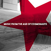 Music from the Age of Cosmonauts by Various Artists