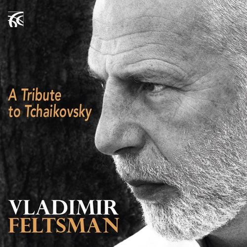 A Tribute to Tchaikovsky by Vladimir Feltsman