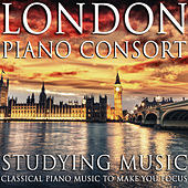 Studying Music: Classical Piano Music to Make You Focus by London Piano Consort