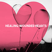 Healing Wounded Hearts by Various Artists