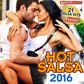 Hot Salsa 2016 (21 Salsa Latin Hits) (Salsa Romántica, Urbana, para Bailar) by Various Artists