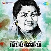 Weekend Classic Collection: Lata Mangeshkar by Various Artists