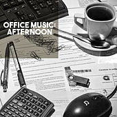 Office Music: Afternoon by Various Artists