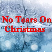 No Tears On Christmas von Various Artists