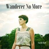 Wanderer No More by Sarah Hart