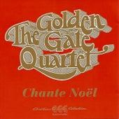 Chante Noel by Golden Gate Quartet