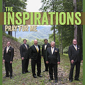 Pray for Me by The Inspirations (Gospel)