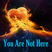 You Are Not Here von Various Artists
