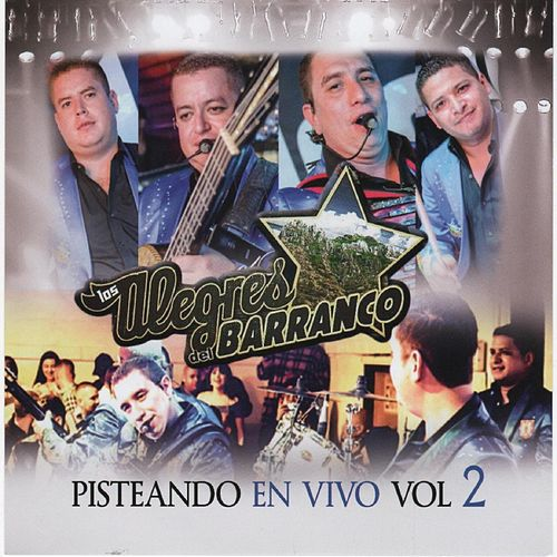 Pisteando, Vol. 2 (En Vivo) by Los Alegres Del Barranco