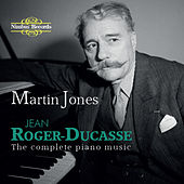 Roger-Ducasse: The Complete Piano Music by Martin Jones