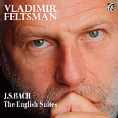 Bach: The English Suites by Vladimir Feltsman