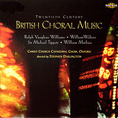 Twentieth Century British Choral Music by Christ Church Cathedral Choir