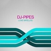 Love Satellite by Dj-Pipes