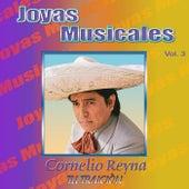 Joyas Musicales, Vol. 3: Tu Traición by Cornelio Reyna