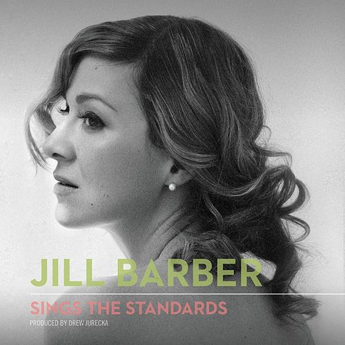 Jill Barber Sings the Standards von Jill Barber