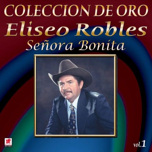 Coleccion de Oro, Vol. 1: Señora Bonita by Eliseo Robles