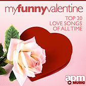 My Funny Valentine: Top 20 Love Songs of All Time by 101 Strings Orchestra