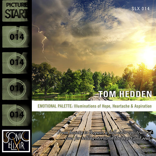 Emotional Palette: Illuminations of Hope, Heartache and Aspiration by Tom Hedden