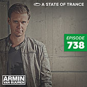 A State Of Trance Episode 738 by Various Artists