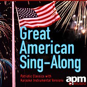 Great American Sing-Along: Patriotic Classics Karaoke by Patriotic Players