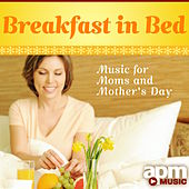 Breakfast in Bed: Music for Moms and Mother's Day by 101 Strings Orchestra