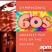 Symphonic 60s: Greatest Pop Hits of the Decade by 101 Strings Orchestra