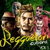 Reggaeton Cubano, Vol. 1 by Various Artists