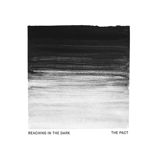 Reaching in the Dark - EP by Pact