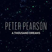 A Thousand Dreams by Peter Pearson