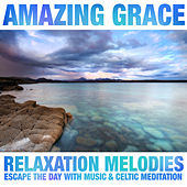 Amazing Grace: Relaxation Melodies & Celtic Meditation by Various Artists