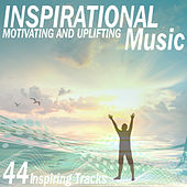 Inspirational Motivating & Uplifting Music by Various Artists