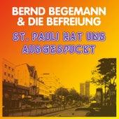 St. Pauli hat uns ausgespuckt by Bernd Begemann