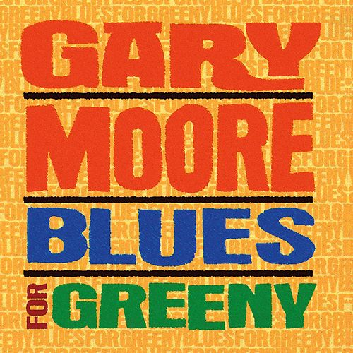 Blues For Greeny by Gary Moore