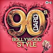 90's Dard: Bollywood Style by Various Artists