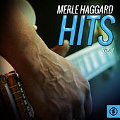 Merle Haggard Hits, Vol. 1 by Merle Haggard