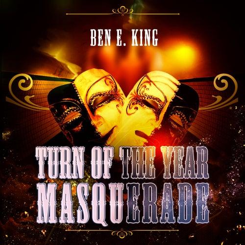 Turn Of The Year Masquerade von Ben E. King